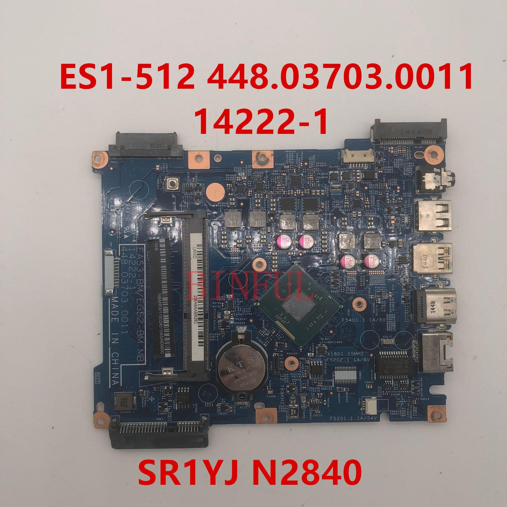 For Acer Aspire ES1-512 Intel N2840 Motherboard 14222-1 448.03703.0011 test OK