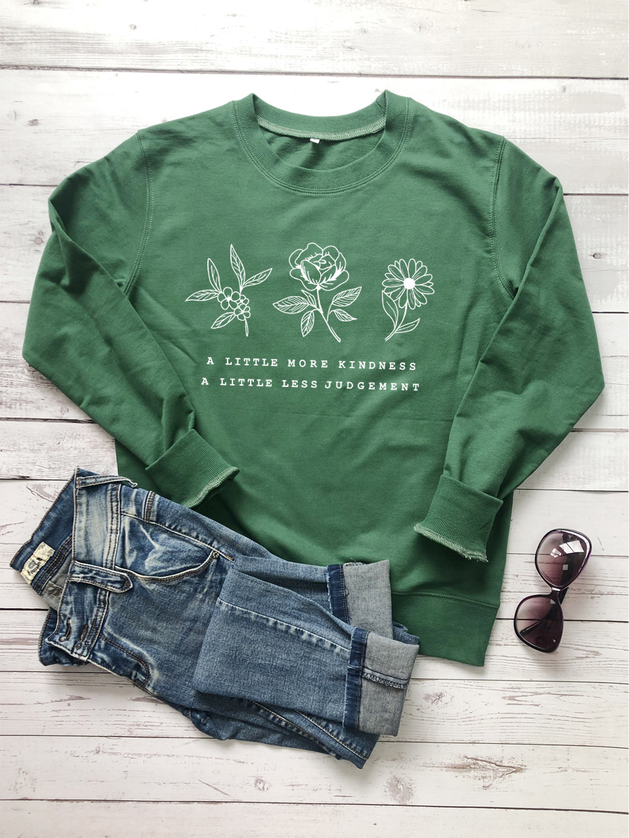 a little more kindness a little less judgement Sweatshirt Casual Graphic Flower Save the Plant Cotton