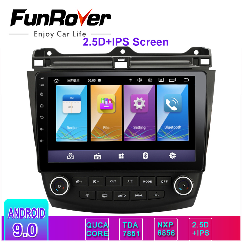 Funrover 2.5D+IPS Car Multimedia player Android 9.0 2 din Car DVD gps radio for <font><b>Honda</b></font> <font><b>Accord</b></font> <font><b>7</b></font> 2003-2007 wifi GPS navigation RDS image