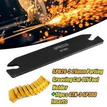 Hoja de corte SPB26 3 de 26mm soporte de herramienta de corte ranurado de separación + 10 Uds GTN 3 insertos de carburo SP300