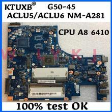KTUXB Lenovo ACLU5 / ACLU6 NM-A281 motherboard for Lenovo G50-45 notebook motherboard CPU A8-6410 DDR3 100% test work