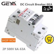 GEYA na szynę Din DC MCB 6KA 2P 500V Mini wyłącznik instalacyjny DC 6A 10A 16A 20A 25A 32A 40A 50A 63A