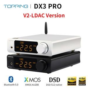 Image 2 - TOPPING DX3 Pro v2 LDAC HIFI USB DAC Bluetooth 5.0 wyjście słuchawkowe dekoder dźwięku XMOS XU208 AK4493 OPA1612 DAC DSD512 optyczny