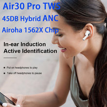 Nova air30 pro tws 45db híbrido anc 1562x chip sensor de luz fone de ouvido sem fio bluetooth 5.0 hd dupla microfone transparência