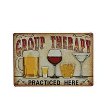 """Group Therapy Practiced Here"" Vintage Metal Tin Wall Sign Plaque Poster for Cafe Bar Pub Beer(China)"