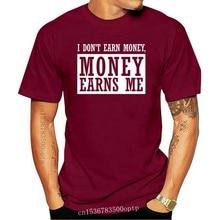 Engraçado eu não ganhar dinheiro, dinheiro me ganha tshirt men 100% algodão camisas masculinas 2020 plus tamanho S-5xl
