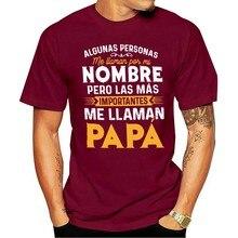 Algunas Personas Me Llaman Por Mi Nombre Pero Las Mas Importantes Me Llaman Papa T-Shirt