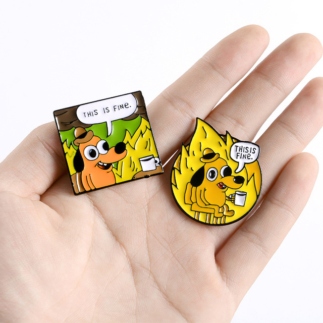 Cartoon Badges Funny Hound Enamel Pin Letter THIS IS FINE Cute Yellow Dog Brooches Bag Clothes Lapel Pin Jewelry Gift Trinkets 4
