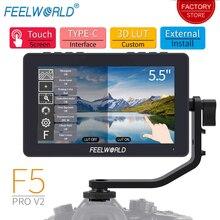 FEELWORLD F5 Pro V2 Touch Screen da 5.5 pollici 3D LUT DSLR Monitor da campo per fotocamera 4 4K HDMI Video Focus Assist con tipo c