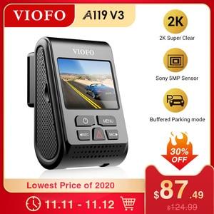 Image 1 - VIOFO A119 V3 2K 60fps Car Dash Cam Super Night Vision Quad HD 2560 * 1440P Car DVR with Parking Mode G sensor optional GPS