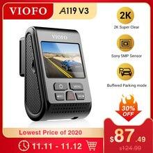 VIOFO A119 V3 2K 60fps רכב דאש מצלמת סופר ראיית לילה Quad Hd 2560*1440p רכב Dvr עם חניה מצב G חיישן אופציונלי GPS