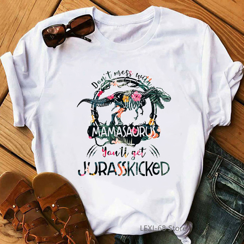 Dont mess with mamasaurus you'll get murasskicked funny women t shirts white casual jurassic part tshirt femme female t-shirts
