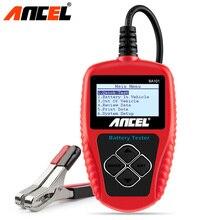 Ancel BA101 автомобильный аккумулятор тестер 12 в цифровой анализатор 2000CCA 220AH автомобильный Аккумуляторный сканер в многоязычном диагностическом инструменте