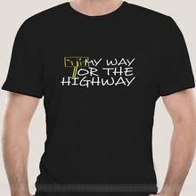 MY WAY OR THE HIGHWAY mean hot snot slut vintage sexy brat retro Funny T-Shirt fashion t-sdhirt men cotton brand teeshirt(China)