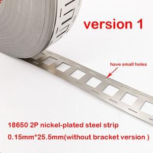 Image 2 - 1kg 2P 18650 Lithium Battery Nickel Plated Steel Strip SPCC Nickel Sheet Belt Tape 0.15mm Battery Pack Connector 2 in parallel