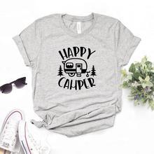 Happy Camper Print Women tshirt Cotton Hipster Funny t-shirt
