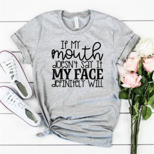 Image 5 - If My Mouth Doesnt Say it My face will Women tshirt Cotton Casual Funny t shirt Lady Yong Girl Top Tee 5 Colors
