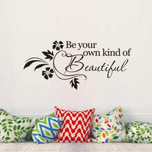 Home Decor Decal be your own kind of beautiful Letter Wall Stickers Art Vinyl Mural Pattern For Kids Room Or Living Room Sticker wall vinyl pattern wall art decal wall stickers pvc material living room children room sticker home decor