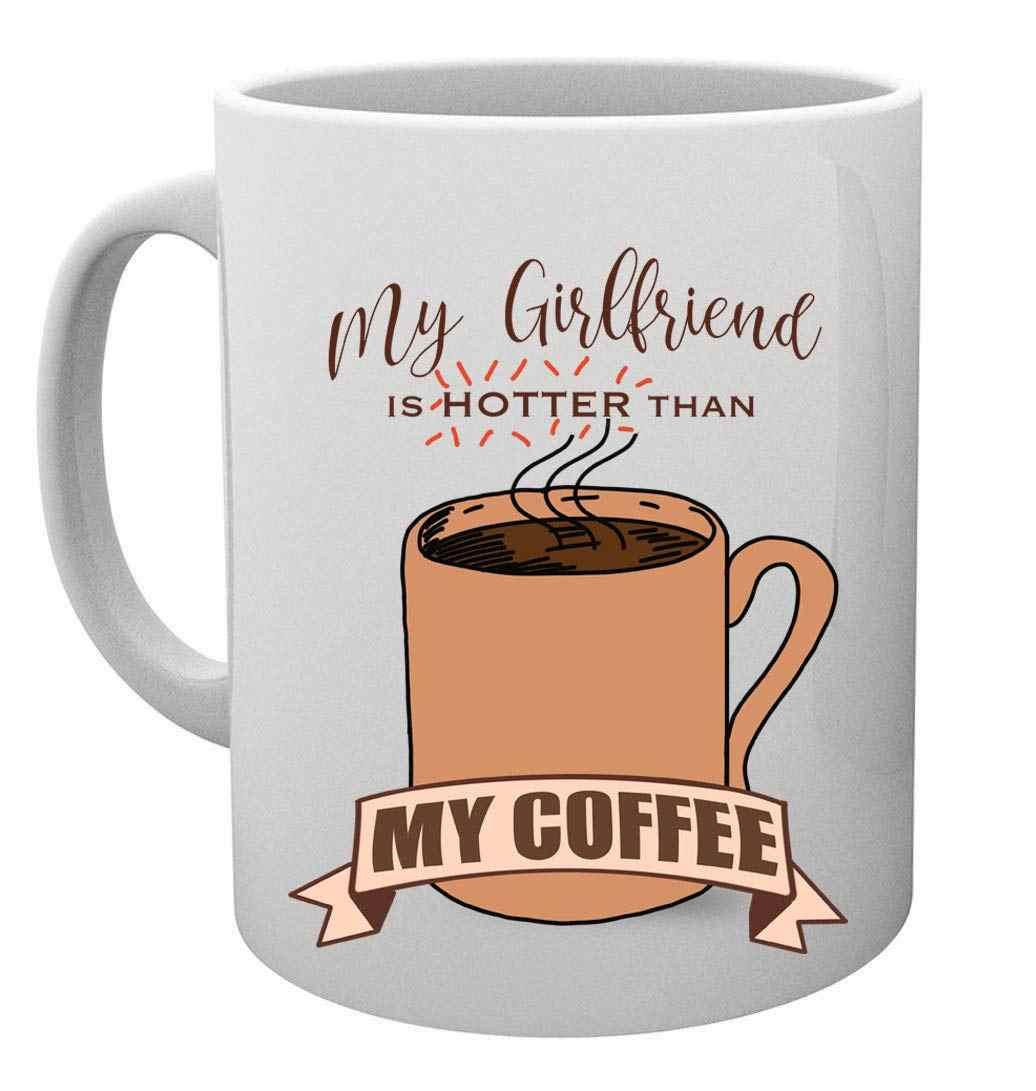 My Girlfriend Is Hotter Than My Coffee Funny Mug Best Boyfriend