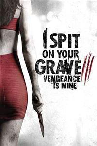 我唾弃你的坟墓3:复仇在我