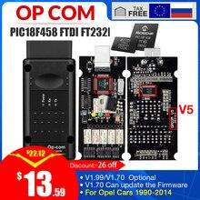 OP COM V1.99/V1.70 con PIC18F458 FTDI FT232RL Chip OBD2 strumento diagnostico OP COM per Opel OPCOM può essere flash aggiornamento obd2 strumento