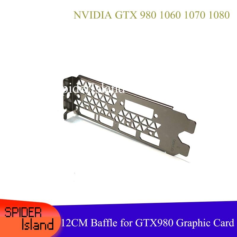 Baffle For Video Card NVIDIA GTX 980 1060 1070 1080 GTX980 Public Graphics Card Bracket Full Height Baffle