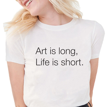 Ars longa vita brevis T Shirts Women Funny Art is long Life is short Letter Printed graphic tees Women Soft Cotton White Tops image