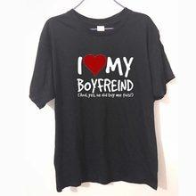 Eu amo meu namorado sim ele me comprou namorada engraçado presente de aniversário humor engraçado camiseta dos homens t camisa grande presente t unisex