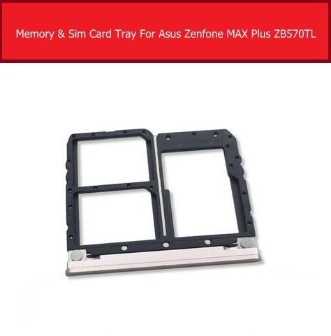 SIM Card Tray Holder For Asus Zenfone MAX Plus ZB570TL Memory Sim Card Reader Slot Adapter Replacement Repair Parts