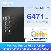 Nohon Tablet Battery for iPad Mini2 Bateria High Quality A1489 A1599 Batteries for iPad Mini3 Mini 2 6161mAh Free Tools
