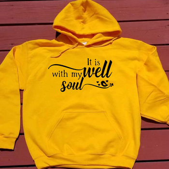It is well with my soul hoodies women fashion pure casual slogan party hipster religion Christianity 90s quote girl tops- L235