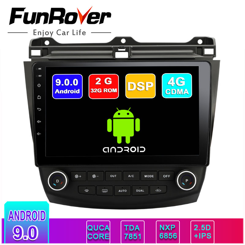 FUNROVER 2.5D android 9.0 autoradio lecteur gps dvd pour Honda Accord 7 2003-2007 voiture dvd multimédia navigation 2G RAM 32 ROM RDS