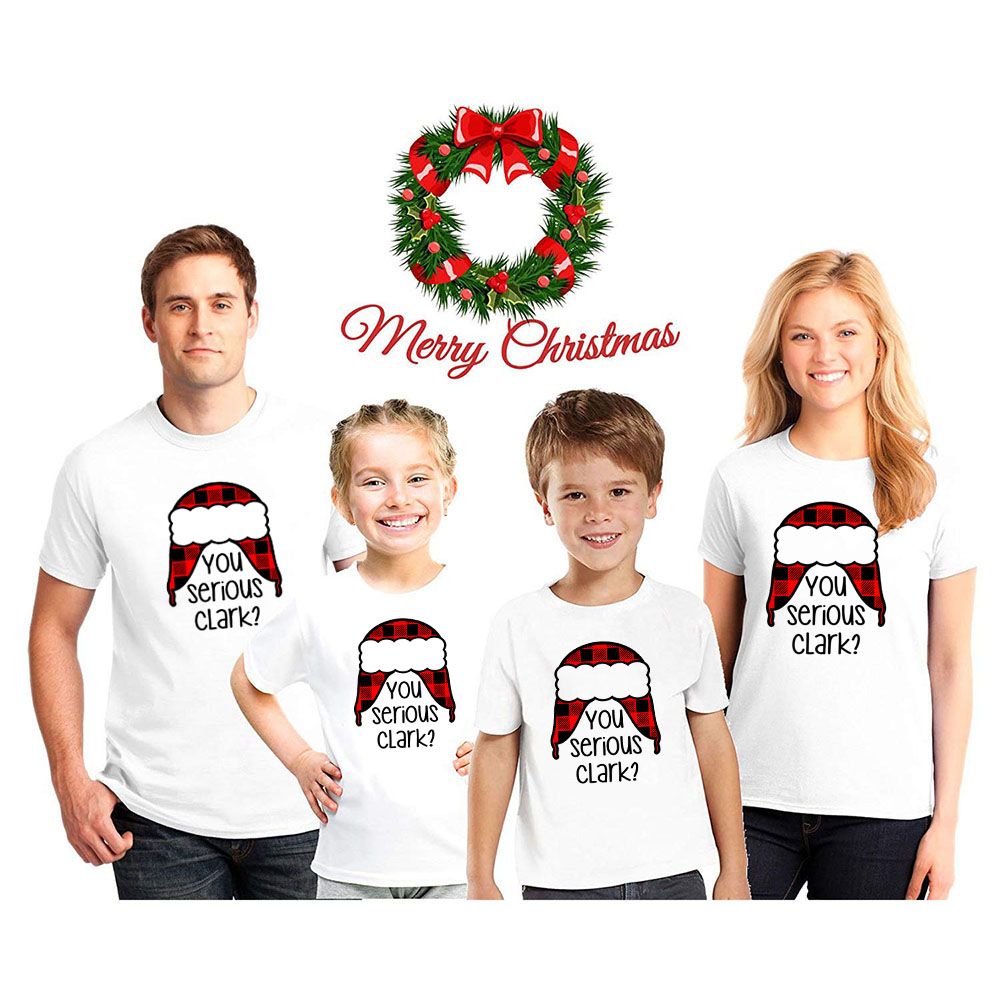 You Serious Clark Cute Print Christmas Family Tshirts Mom Dad Kids Family Lookt White Tshirts Christmas Party Clothes