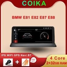 نظام أندرويد 10.0 نظام تحديد المواقع بالسيارة نافي ستيريو لسيارات BMW E81 E82 E87 E88 2005 2012 واي فاي جوجل SWC BT Music 2 + 32G RAM IPS شاشة تعمل باللمس