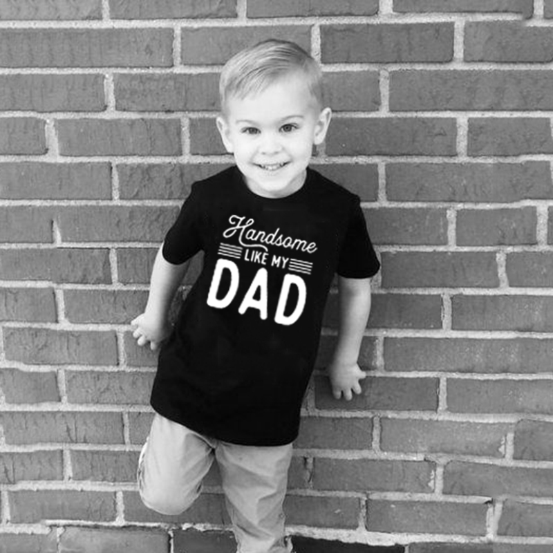 Funny Kids Tshirt Handsome Like My Dad Print Toddler Boys Girls Short Sleeve Letters T-shirt Casual Children Fashion Clothes