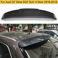 Asa traseira do telhado do carro de fibra de carbono spoiler para audi q7 sline sq7 suv 4 porta 2016-2018 janela traseira asa boot lábio spoiler preto frp