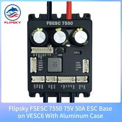 Flipsky FSESC 7550 75V 50A ESC Base on VESC6 With Aluminum Case RC ESC Accessories Electric speed controller