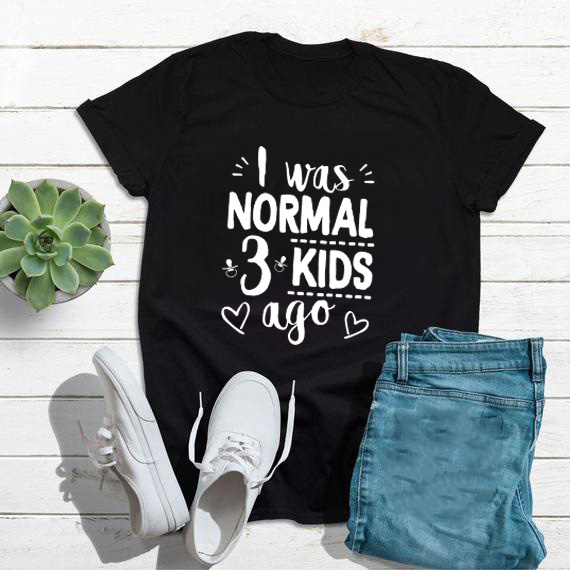 I Was Normal Three Kids Ago T-shirt Cute Mom Shirts Mom Life Women Tops Tee Letter Print Mommy Shirt Mother's Day Gift