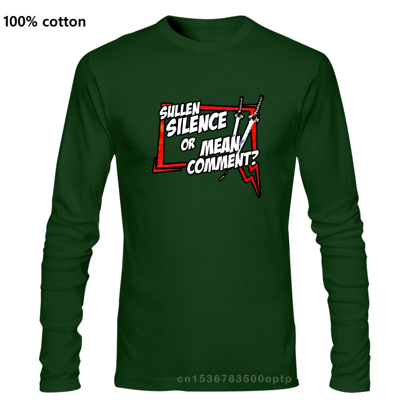 Sullen Silence Or Mean Comment Funny T Shirt Made On Demand In Usa Free Shipping Men T Shirt 100% Cotton