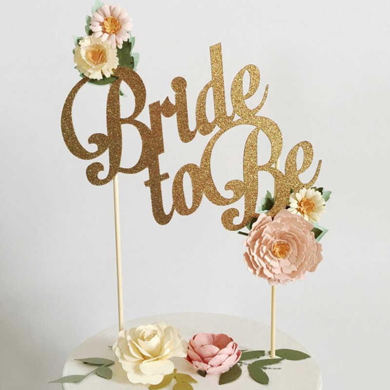 1pcs זהב כסף כלה להיות עוגת טופר רווקות תרנגולת בנות לילה מסיבת מקלחת כלה חתונה אירוסין עוגת קישוט