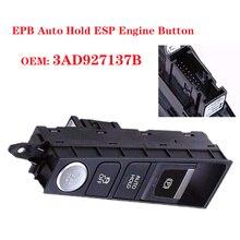 цена на 3AD927137B EPB Auto Hold ESP Engine Button For VW Passat CC Passat B7 2011 2012 2013 2014 2015 3AD 927 137B 3AD927137 3AD927137A
