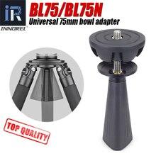 BL75/BL75N 75mm אוניברסלי קערת מתאם אלומיניום סגסוגת חצי כדור חצובה נוזל ראש DSLR מצלמה באיכות גבוהה CNC טכנולוגיה
