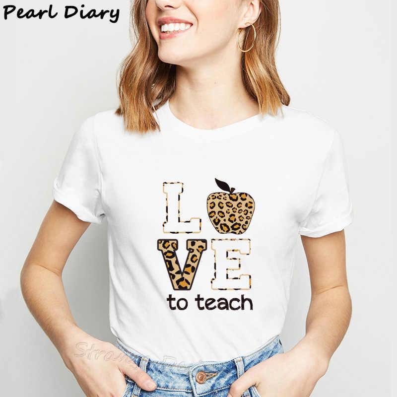 Teacher Tshirt for Women Harajuku Love Teach Fashion Female T-shirts Teacher Squad Clothes 2019 Ulzzang White Printed Tops Tees
