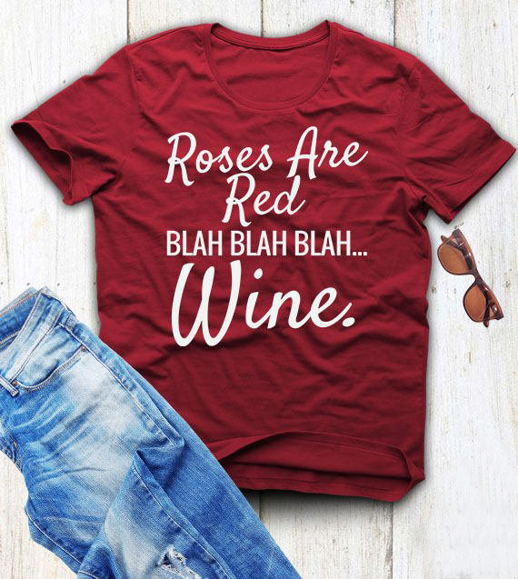 Rose are ted blah <font><b>wine</b></font> t-<font><b>shirt</b></font> <font><b>red</b></font> women fashion Valentine's Day cotton casual drinking lover slogan tumlbr <font><b>shirt</b></font> tee top -J808 image