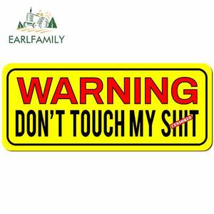 EARLFAMILY 13cm x 5.5cm for Do Not Touch My Shit Waterproof Decal DIY Anime Personality Car Stickers Scratch-proof Decoration