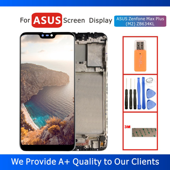 Tested 6.2 LCD Display for ASUS Zenfone Max Plus (M2) ZB634KL Display with Touch Screen Digitizer Assembly Frame Replacement original 5 2 for asus zenfone 3 max zc520tl x008d lcd display touch screen digitizer assembly with frame for asus zc520tl lcd