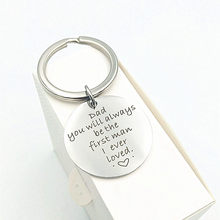 URIMTHUM Father's Day Gift- Dad you will always be the first man I ever loved- Stainless Steel Keychain-25mm tag K0058(China)