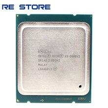 إنتل زيون E5 2680 V2 SR1A6 معالج وحدة المعالجة المركزية 10 النواة 2.80GHz 25M 115W