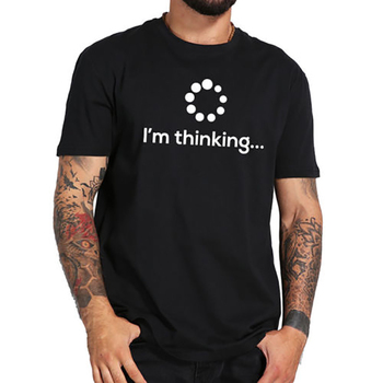 TShirt Men T Shirt Harajuku T-shirt Streetwear Fashion I Am Thinking Graphic Tees Men T Shirts Streetwear White Black Plus Size