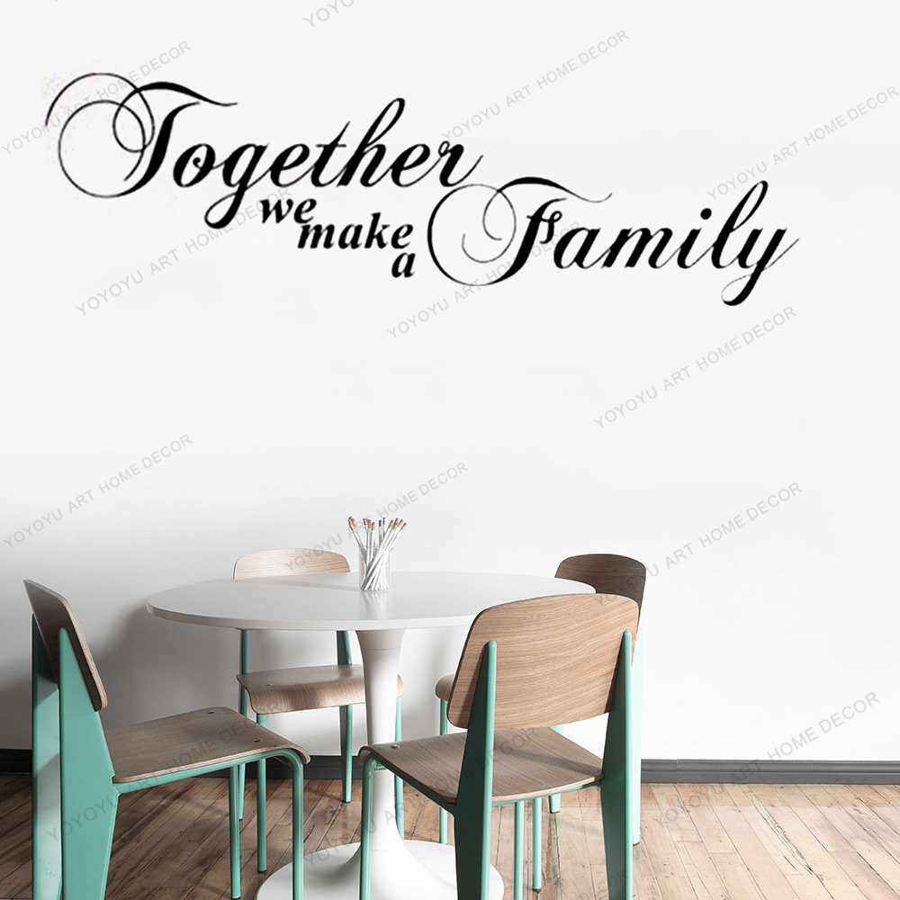 Family Wall Quote Together We Make A Family Vinyl Wall Art Sticker Modern Textual Wall Decal House Wall Decoration Wx28 Wall Stickers Aliexpress